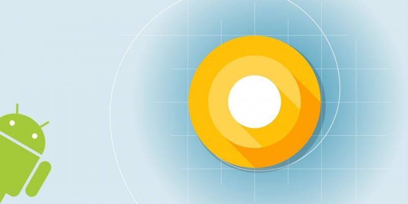 Анонсирована система Android O прошивки для разработчиков уже доступны