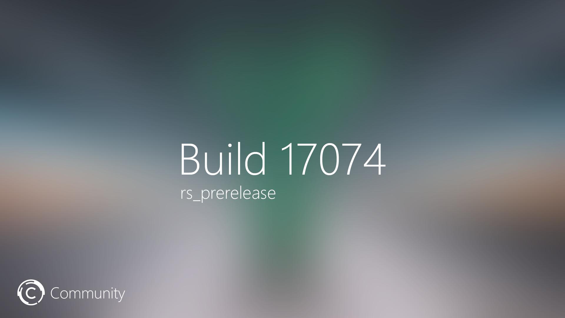 Анонс Windows 10 Insider Preview Build 17074 для ПК