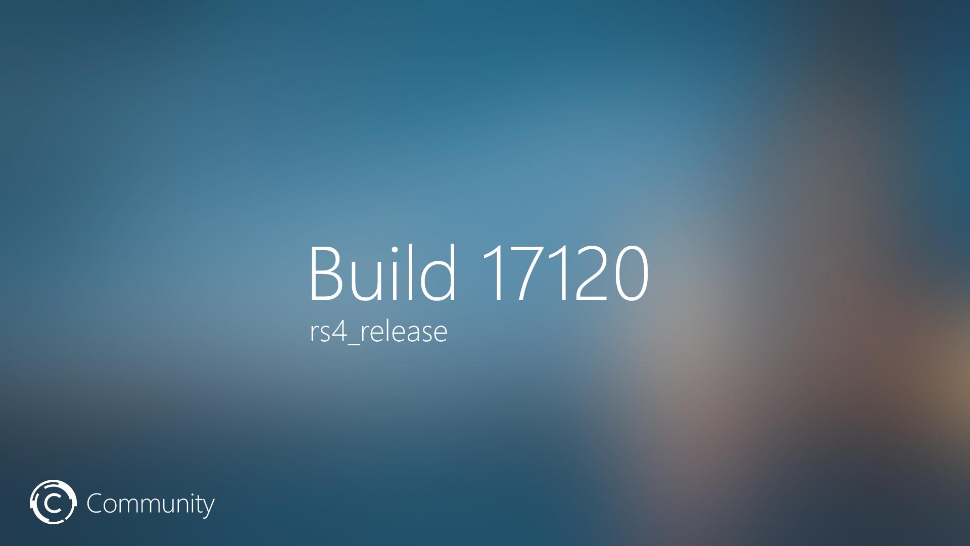 Windows 10 Build 17120 доступен на медленном канале обновлений
