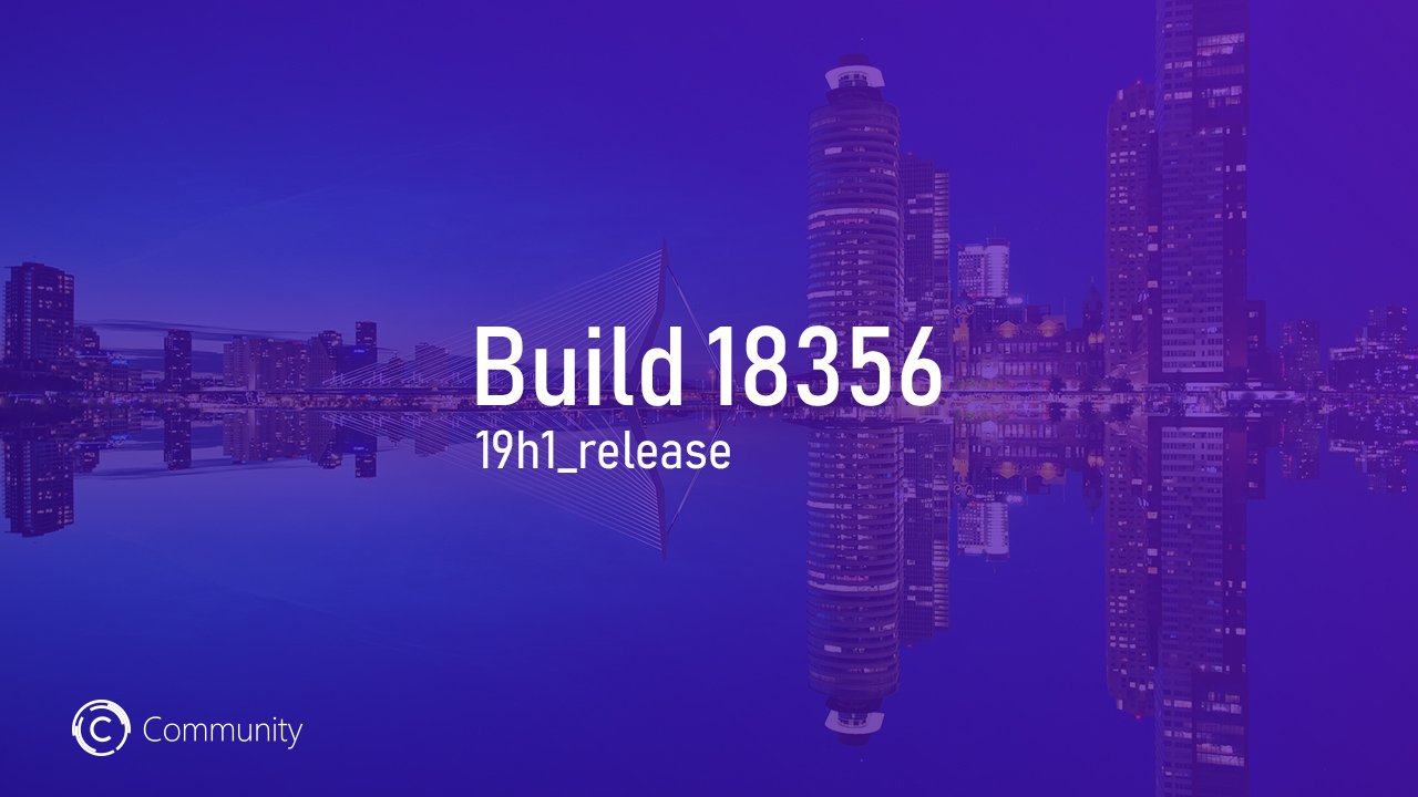 Windows 10 19H1 Build 18356.1 доступен инсайдерам на канале Slow