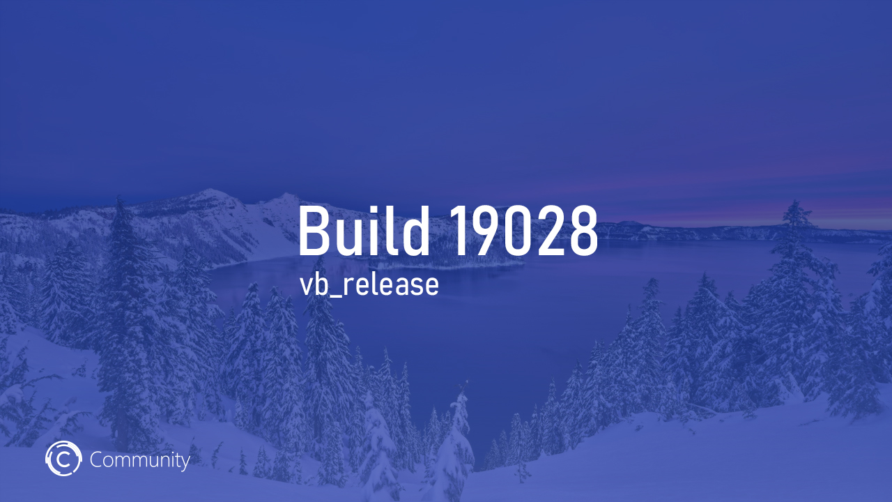 Анонс Windows 10 Insider Preview Build 19028 (Ранний доступ)