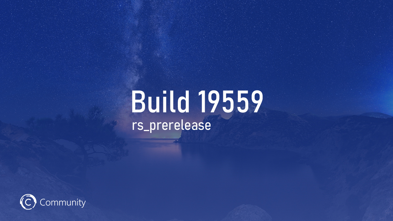 Анонс Windows 10 Insider Preview Build 19559 (Ранний доступ)