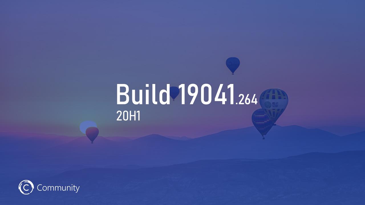 Анонс Windows 10 May 2020 Update Build 19041.264 (Поздний доступ и Release Preview)