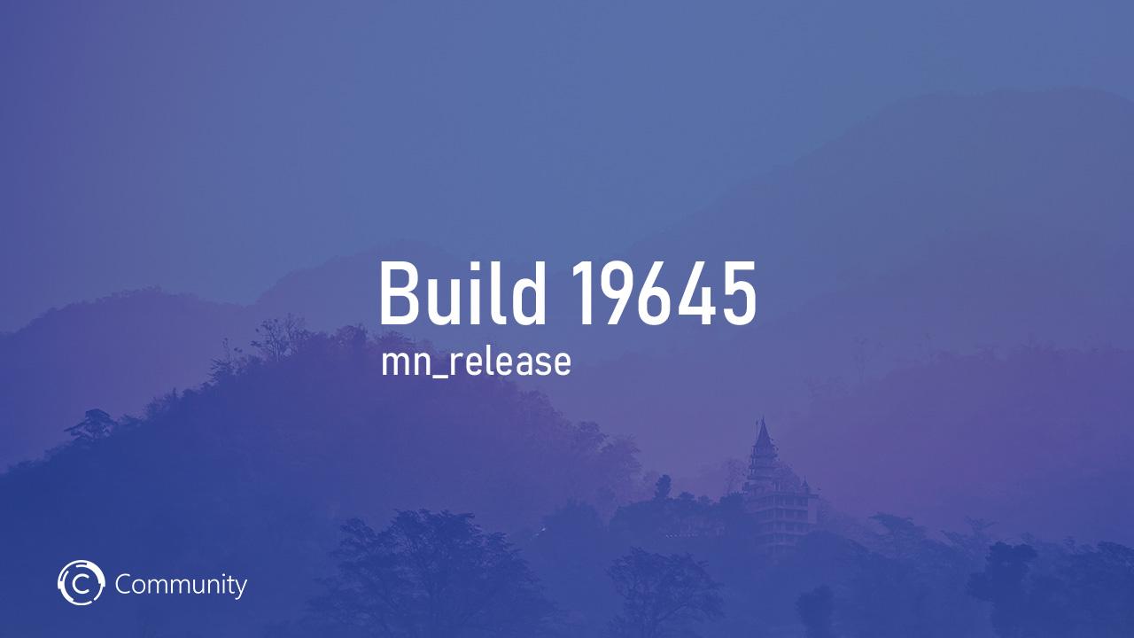 Анонс Windows 10 Insider Preview Build 19645 (Ранний доступ)
