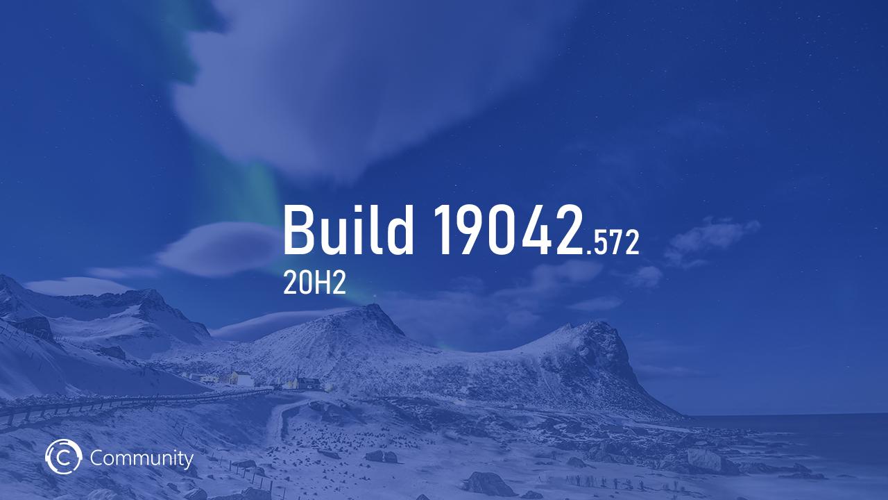 Анонс Windows 10 Insider Preview Build 19042.572 (каналы Beta и Release Preview)