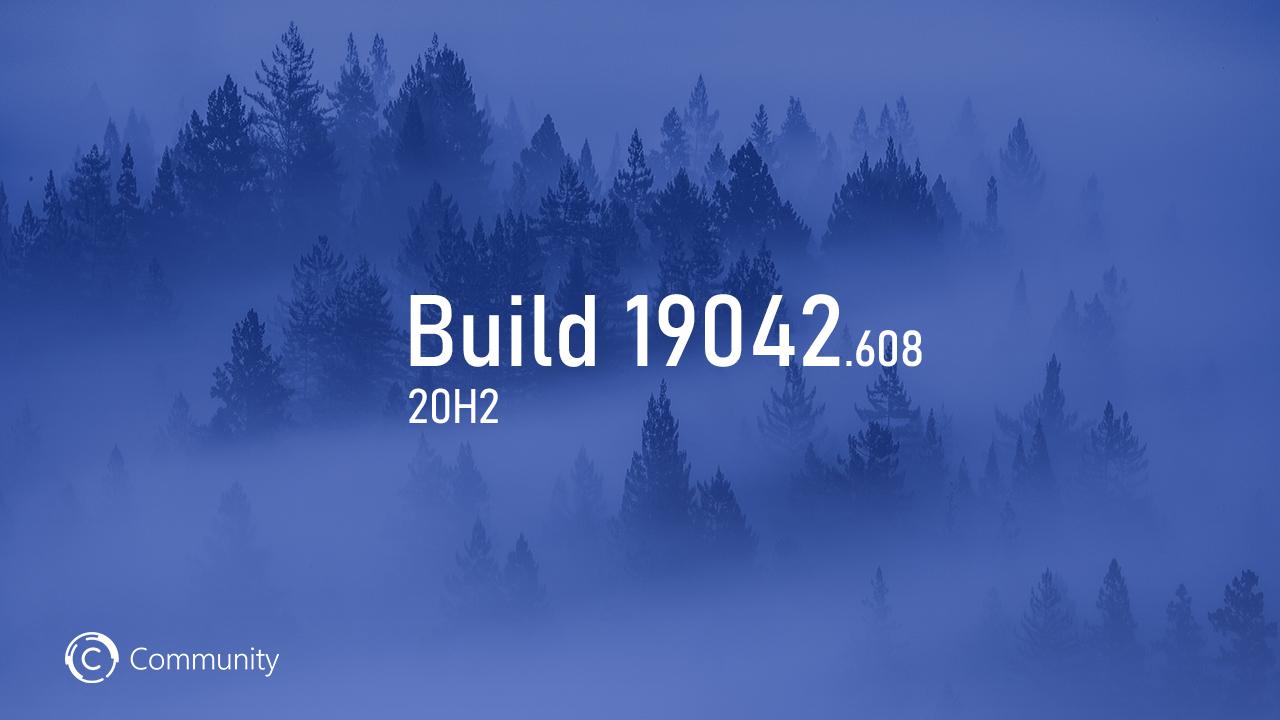 Анонс Windows 10 Insider Preview Build 19042.608 (каналы Beta и Release Preview)