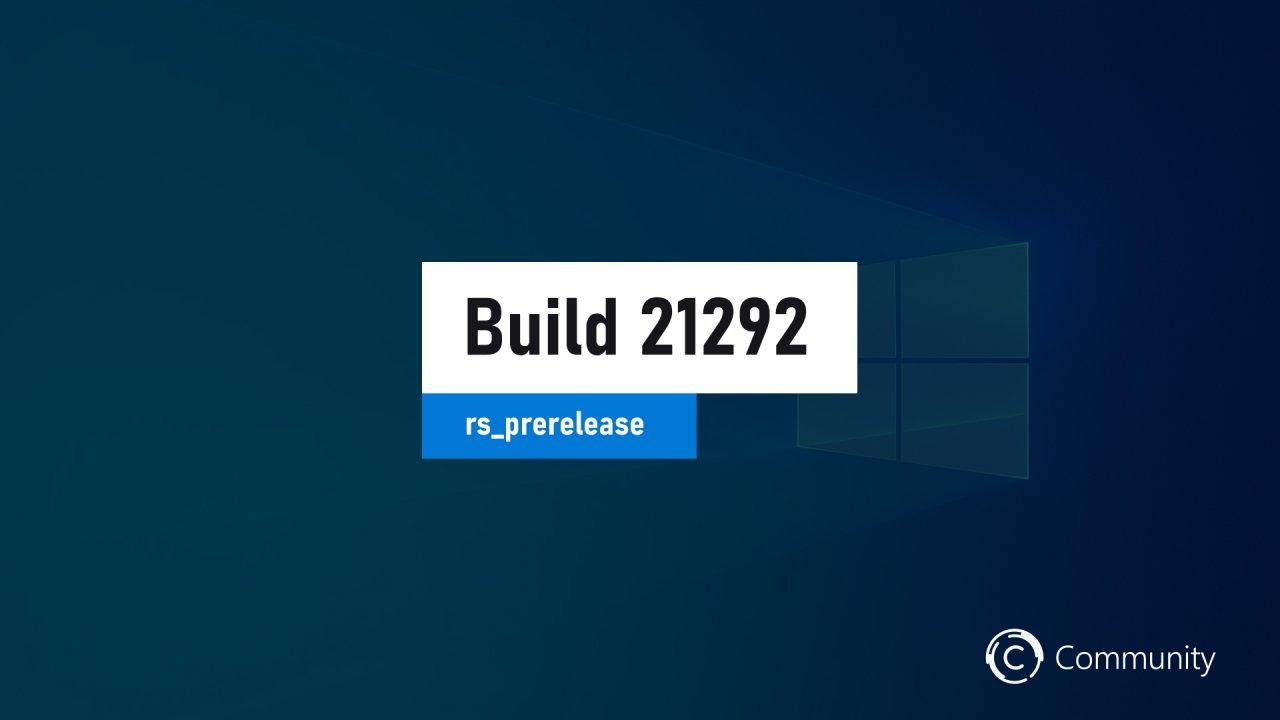 Анонс Windows 10 Insider Preview Build 21292 (канал Dev)