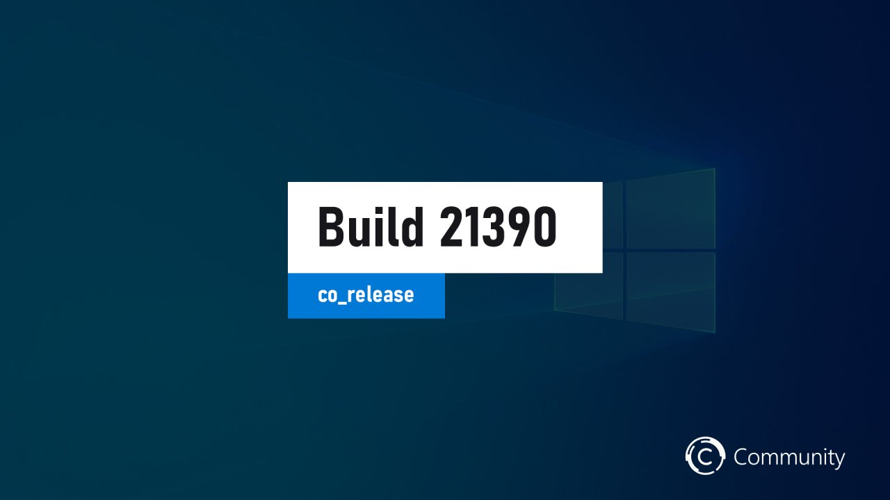 Microsoft выпустила сборку Windows 10 Build 21390.1000 на канале Dev
