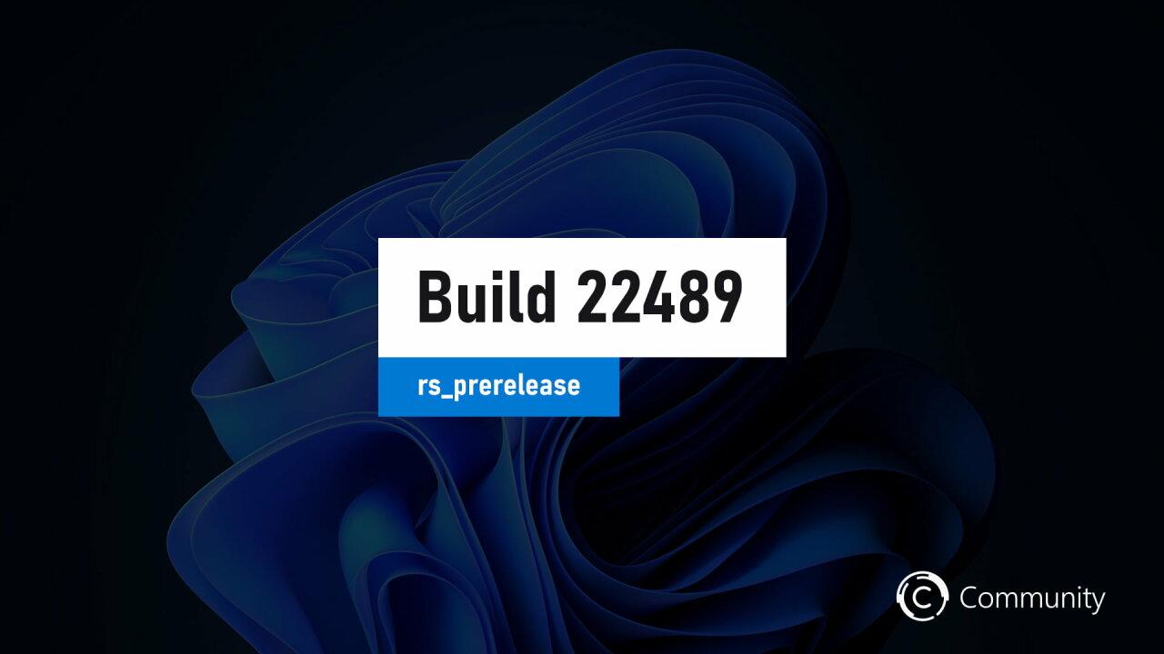 Анонс Windows 11 Insider Preview Build 22489 (канал Dev)